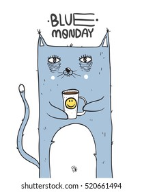 "Funny cat with  coffee mug. ""Blue monday"" text."