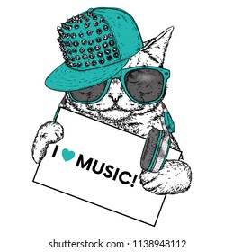 Funny cat with a sign, a cap, glasses and headphones. Bad guy, bully. Vector illustration for a postcard or a poster, print for clothes. Hipster.
