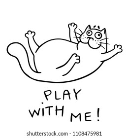 Funny cat wants to play. Play with me. Contour freehand digital drawing. Isolated vector illustration.