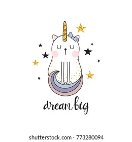 Funny children illustration with cute cat with unicorn horn and inscription - dream big.