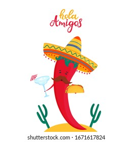 Funny chili pepper in sombrero holds a cocktail and tacos. Local mexican food. Hola Amigos