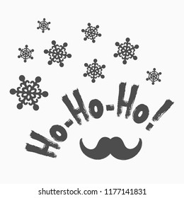 Funny Christmas card drawn by hand. Snowflakes, Santa Claus mustache and handwritten text Ho-ho-ho! Sketch, grunge, doodle, watercolor. Vector illustration.