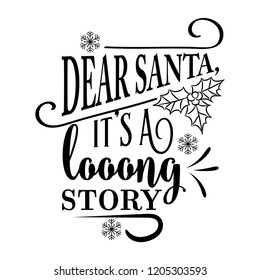 Funny Christmas quote. Dear Santa, it's a long story. Funny poster, banner, Christmas card