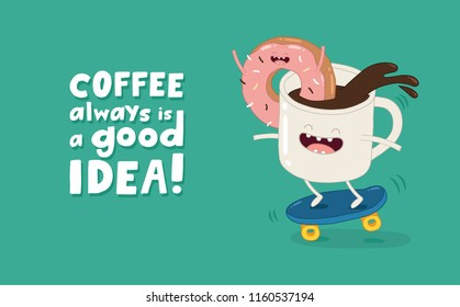 Funny coffee mug and donut illustration. Coffee is good idea lettering. Laughing cup with sugar cubes and doughnut riding scooter. Cartoon characters cafe print design. Isolated vector color drawings