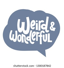Funny, comical slogan about weird people in speech bubble. Slogan stylized typography for social media, poster, card, banner, textile, gift, mug design. Sketch quote, phrase on color background.