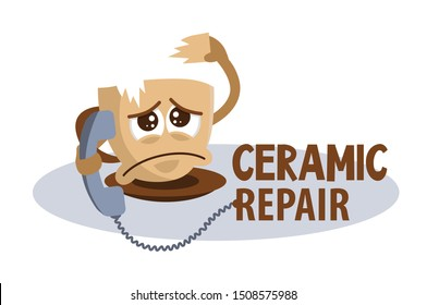 Funny concept sad broken cup phoning and asking for help. Fix broken ceramic logo. Restoration ceramics, dishes, vases. Cute cartoon character with sad emotion.