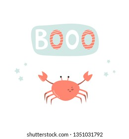 Funny crab on white background and lettering BOOO. Isolated scandinavian cartoon illustration. Suitable for childish prints, shirts
