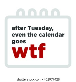 Funny Monday Quotes Stock Vectors Images Vector Art Shutterstock