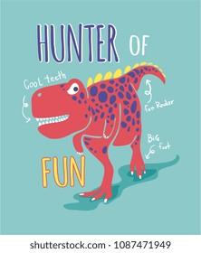 funny dinosaur illustration with slogan