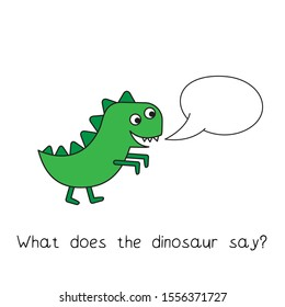 Funny dinosaur kids learning game. Vector design for children education. What does the dinosaur say