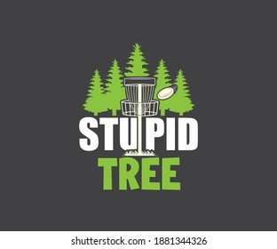 Funny Disc golf design, Stupid Tree Design