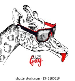 Funny Giraffe in a Sunglasses. Crazy guy - lettering quote. Humor Card, t-shirt composition, hand drawn style print. Vector illustration.