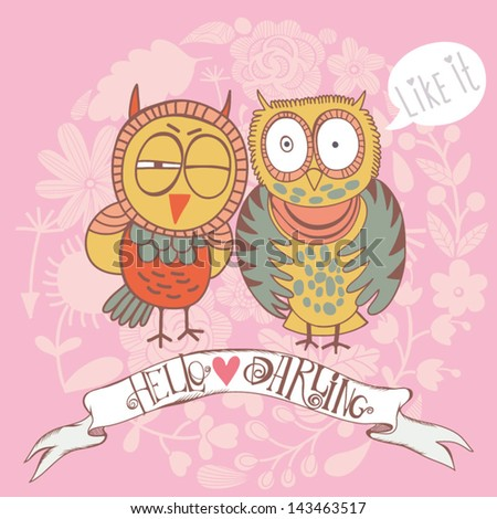 Funny Greeting Card With Cute OwlsBright Illustration Can Be Used As Creating