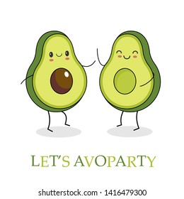 Funny happy cute happy smiling couple of avocado dancing. Let's avoparty text. Isolated on white background. - Vector