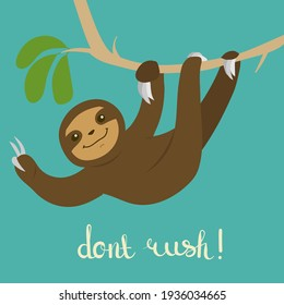 Funny illustration with cute sloth on the tree. Can be used for poster, greeting card, invitation, flyer, banner, sticker, web site, blog.