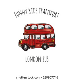 Funny kids transport: London bus. Cute hand drawn isolated element on a white background with two inscription around. Simple greeting card.