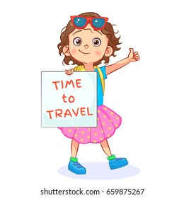 "Funny little girl tourist is stands, stretching out her hand with thumb up, holding a white poster with the inscription ""Time to travel"". Isolated vector vacation illustration."