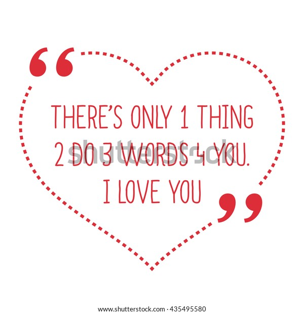 Funny Love Quote Theres Only 1 Stock Image | Download Now