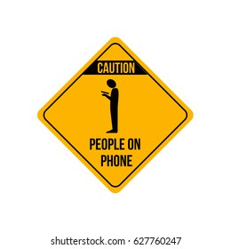 funny modern nice caution yellow sign with a distracted person crossing, Read & send messages on the cell phone in the street with black text people on phone. young addicted to smart phone & mobile