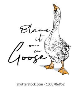 Funny pet. Long neck. Blame it on a Goose - lettering quote. Humor card, t-shirt composition, meme, hand drawn style print. Vector illustration.