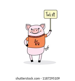 Funny pig dressed in a sweater holds a sign with an inscription - fuck off,isolated on white background,vector illustration