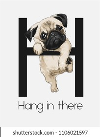 funny pug hanging on alphabet with slogan