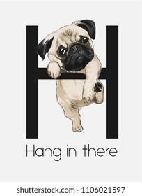 funny pug hanging on alphabet with slogan