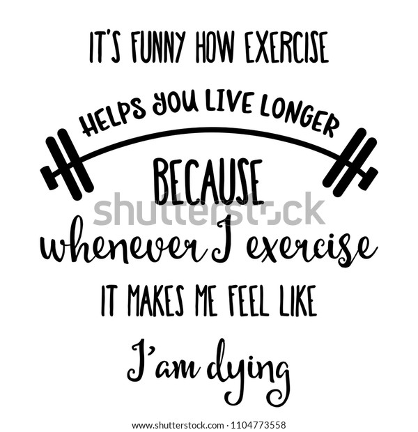 Funny Quote Funny How Exercise Helps Stock Vector Royalty Free 1104773558