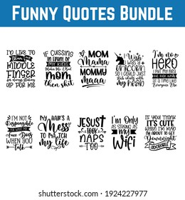 Funny Quotes Bundle svg eps Files for Cutting Machines Cameo Cricut, Moms, Mother's Day, Women, Cute, Sayings, Sassy, Wine, Calligraphic quote lettering set, Text inspiration design typography element