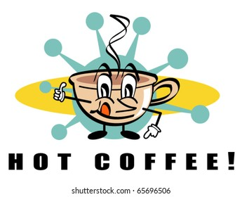 """Funny retro or vintage fifties style cartoon cup of coffee mascot giving a thumbs up and pointing to the words """"hot coffee"""""""