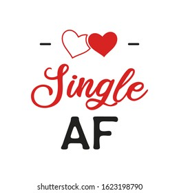 Funny Sarcastic Valentines Day typography logo emblem. Single AF quote. Holiday print for t-shirt, poster, card and sticker. Stock vector design isolated on white