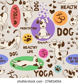 Funny seamless pattern with cartoon dog doing yoga position. Healthy lifestyle concept.