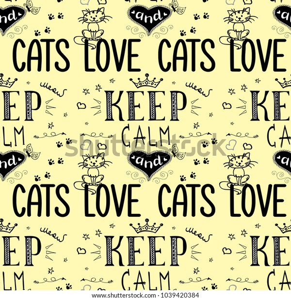 Funny seamless pattern with phrase-keep calm and love cats,vector illustration