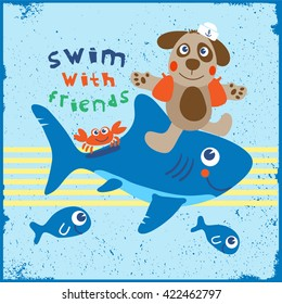 Funny shark and a dog are swimming. Print design idea for jersey fabrics. Vector slogan and Typography design.