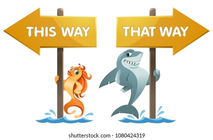 Funny shark and goldfish near the signpost. This way and that way. Cartoon styled vector illustration. Elements is grouped.  On white background. No transparent objects.