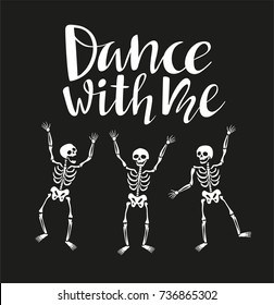 Funny skeletons in different poses with lettering 'Dance with me'. Vector funny invitation to a halloween party. Holiday design.