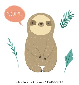 Funny Sloth saying nope. Cute animal for prints