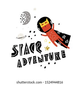 Funny super cat flies in space. Vector illustration on the space theme in childish style. Slogan SPACE ADVENTURE.