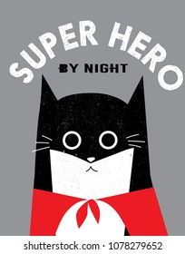 Funny super hero cat with slogan. For print, baby clothes, t shirt, child or wrapping  paper. Creative kids original design