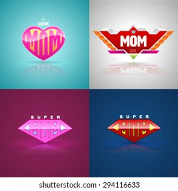 Funny super mom logo set. vector illustration. Can use for mother day greeting card.