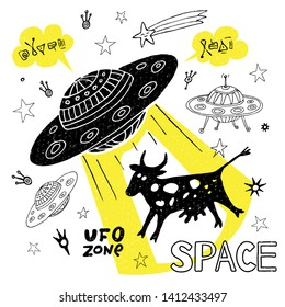 Funny ufo abduction cow space stars spaceship for cover, textile, t shirt. Cute cool sketch style fashion sport lettering doodles message. Hand drawn vector illustration