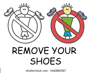 Funny vector stick man with a shoes in children's style. Remove your shoes sign red prohibition. Stop symbol. Prohibition icon sticker for area places. Isolated on white background.