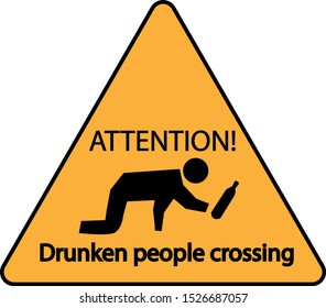 Funny warning sign with drunken people crossing street. Hilarious sign decoration for bar, pub, restaurant, terrace or club. Simple sign of a drunk man silhouette creeping with his alcohol bottle.