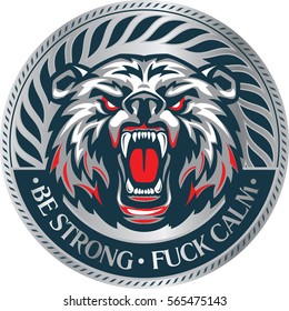 Furious angry face of terrible bear with open mouth and terrible teeth as symbol of strength and aggressiveness with inscription Be strong fuck calm.