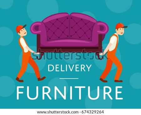 Furniture Delivery Service Poster Workers Carry Stock Vector ... on on time delivery, furniture storage, furniture online, furniture advertising, furniture packaging, furniture shipping, furniture mexican, furniture french, lumber delivery, furniture cars, firewood delivery, furniture road, furniture restaurant, furniture products, furniture delivery service, furniture bars,