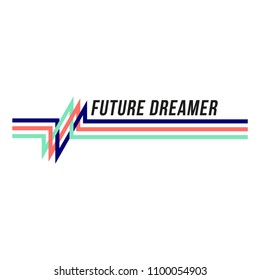Future Dreamer Fashion Slogan with stripes for Tshirt Graphic Vector Print