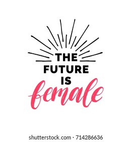 The Future Is Female hand lettering print. Vector calligraphic illustration of feminist movement on white background.