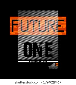 Future, modern and stylish typography slogan for t-shirt. Abstract design with the camouflage nad the lines style. Vector print, typography, poster. Global swatches.