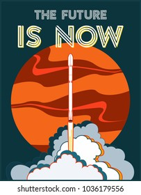 Future is Now art, rocket launching and Mars vector retro style illustration. SpaceX Falcon 9 shipped by Elon Musk. Vector cartoon for web, postcard, poster, clothing print. Space ship with steam.
