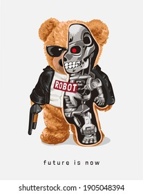future is now slogan with bear toy half robot illustration